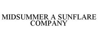 MIDSUMMER A SUNFLARE COMPANY trademark