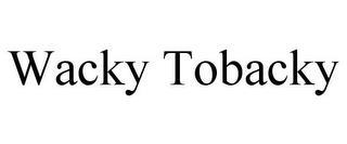 WACKY TOBACKY trademark