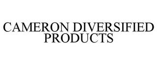 CAMERON DIVERSIFIED PRODUCTS trademark