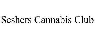 SESHERS CANNABIS CLUB trademark