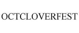 OCTCLOVERFEST trademark