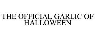 THE OFFICIAL GARLIC OF HALLOWEEN trademark