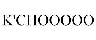 K'CHOOOOO trademark