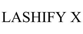 LASHIFY X trademark