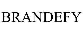 BRANDEFY trademark