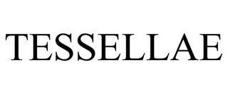 TESSELLAE trademark