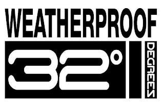 WEATHERPROOF 32° DEGREES trademark