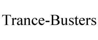 TRANCE-BUSTERS trademark