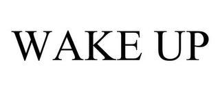 WAKE UP trademark