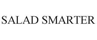 SALAD SMARTER trademark