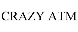 CRAZY ATM trademark