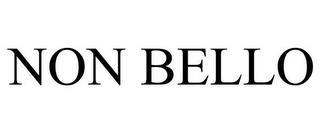 NON BELLO trademark