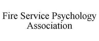 FIRE SERVICE PSYCHOLOGY ASSOCIATION trademark