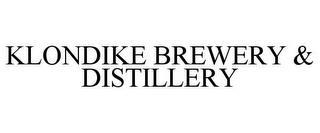 KLONDIKE BREWERY & DISTILLERY trademark