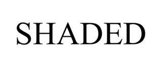 SHADED trademark