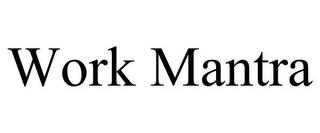WORK MANTRA trademark