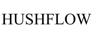 HUSHFLOW trademark