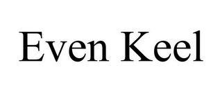 EVEN KEEL trademark