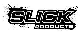 SLICK PRODUCTS trademark
