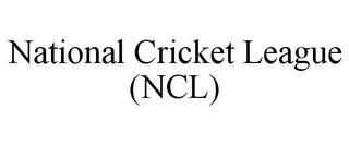 NATIONAL CRICKET LEAGUE (NCL) trademark