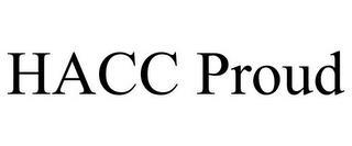 HACC PROUD trademark