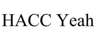 HACC YEAH trademark