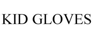KID GLOVES trademark