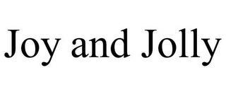 JOY AND JOLLY trademark