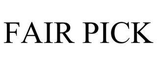 FAIR PICK trademark