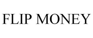 FLIP MONEY trademark