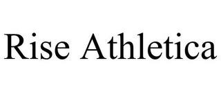 RISE ATHLETICA trademark