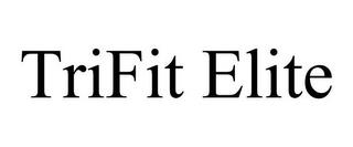 TRIFIT ELITE trademark
