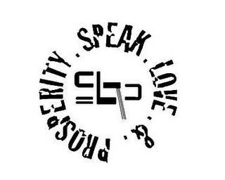 SPEAK. LOVE. & .PROSPERITY. SLAP trademark