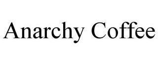 ANARCHY COFFEE trademark