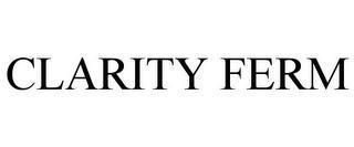 CLARITY FERM trademark