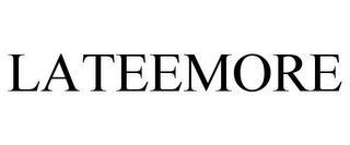 LATEEMORE trademark