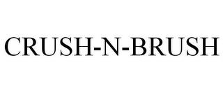 CRUSH-N-BRUSH trademark