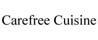 CAREFREE CUISINE trademark