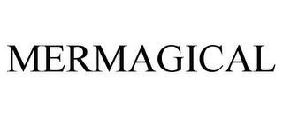 MERMAGICAL trademark