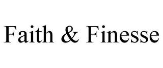 FAITH & FINESSE trademark