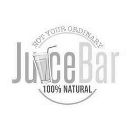 NOT YOUR ORDINARY JUICE BAR 100% NATURAL trademark