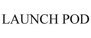LAUNCH POD trademark
