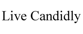 LIVE CANDIDLY trademark
