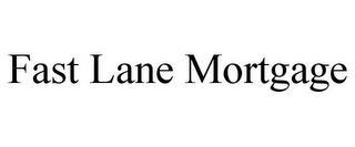 FAST LANE MORTGAGE trademark