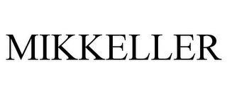 MIKKELLER trademark