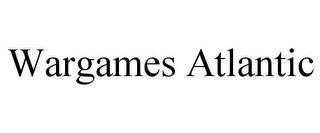 WARGAMES ATLANTIC trademark