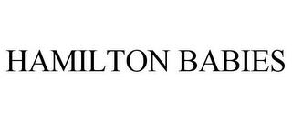 HAMILTON BABIES trademark