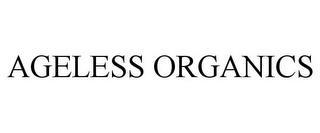 AGELESS ORGANICS trademark