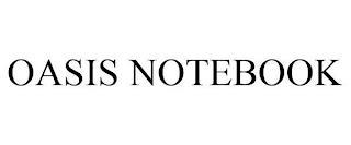 OASIS NOTEBOOK trademark