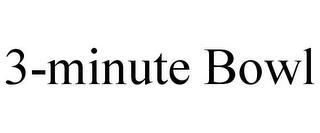 3-MINUTE BOWL trademark